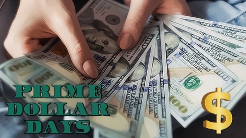 April.2021 -  PRIME Dollar Days - $4, $5, $6 - Second Week